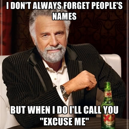 I don't always forget people