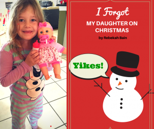 I Forgot My Daughter On Christmas!