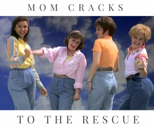 Mom Cracks